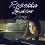 Rebekka Bakken, Things you leave behind