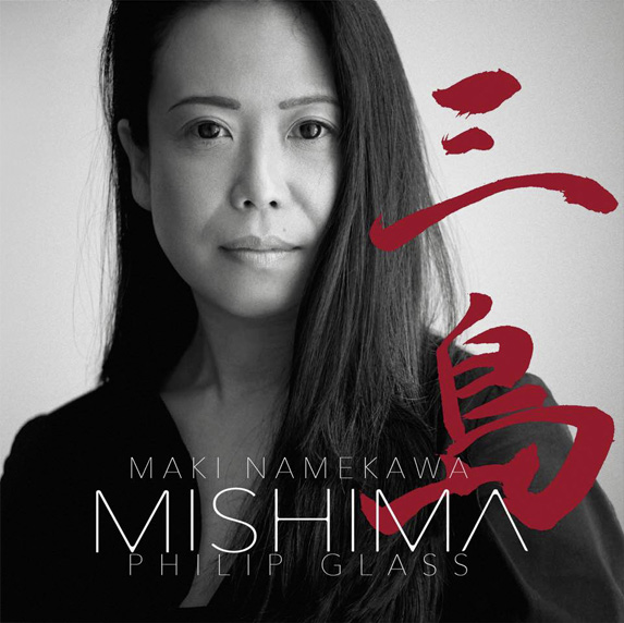 Maki Namekawa, MISHIMA by Philip Glass